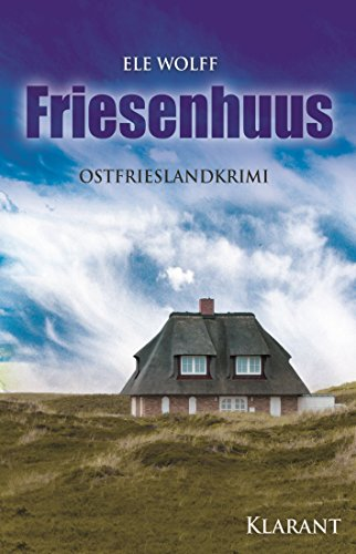 Friesenhuus. Ostfrieslandkrimi (Janneke Hoogestraat ermittelt 1)