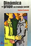 DINAMICA DE GRUPO EN TRABAJO SOCIAL UNED (Ciencias Sociales)
