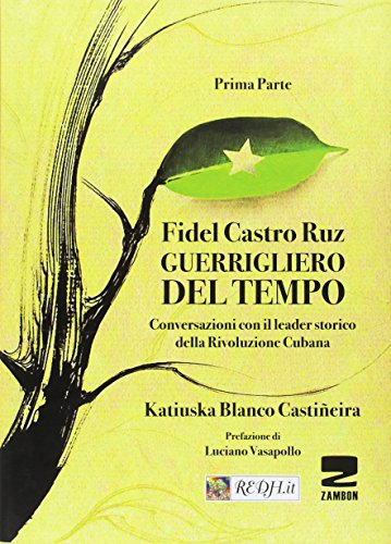 Guerrigliero del tempo. Conversazioni con il leader storico della rivoluzione cubana: 1