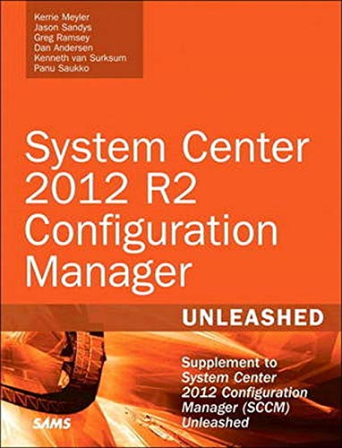 Meyler, K: System Center 2012 R2 Configuration Manager: Supplement to System Center 2012 Configuration Manager (SCCM) (Unleashed)