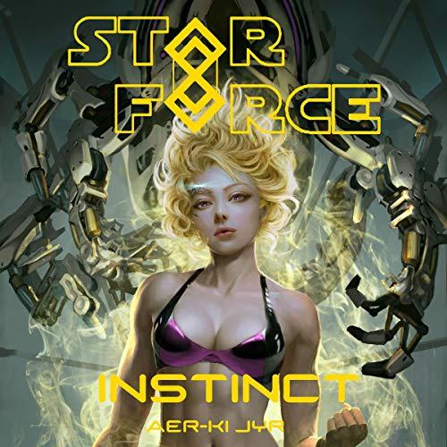 Star Force: Instinct audiobook cover art