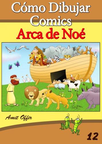 Cómo Dibujar Comics: Arca de Noé (Libros de Dibujo nº 12)...