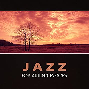 Jazz for Autumn Evening – Soothing Piano Evening, Night Relaxation, Change of Seasons, Circle of Life, Smooth Piano Jazz, Jazz Reflections, Evening Calmness
