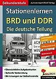 Stationenlernen BRD und DDR / Die deutsche Teilung: Kopiervorlagen zum Einsatz in der Sekundarstufe