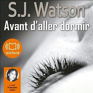 Avant d'aller dormir                    De :                                                                                                                                 S. J. Watson                               Lu par :                                                                                                                                 Françoise Cadol                      Durée : 11 h et 43 min     43 notations     Global 3,9
