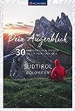KV DA 1673 Dein Augenblick Südtirol Dolomiten: 30 Wandertouren, die dich ins Staunen versetzen. (KOMPASS-Wanderführer, Band 1673)