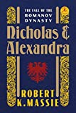 Nicholas and Alexandra: The Fall of the Romanov Dynasty (Modern Library (Hardcover))