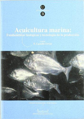 Acuicultura marina: fundamentos biológicos y tecnología de