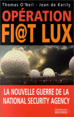Opération Fi@t Lux. La nouvelle guerre de la National Security Agency