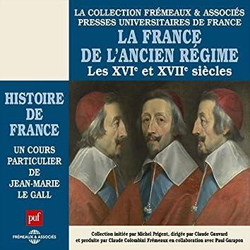 Histoire de France : La France de l'ancien régime, Les XVIe et XVIIe siècles (Presses Universitaires de France)