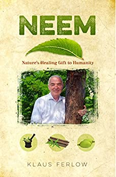 Neem - Nature's Healing Gift To Humanity by [Klaus Ferlow]