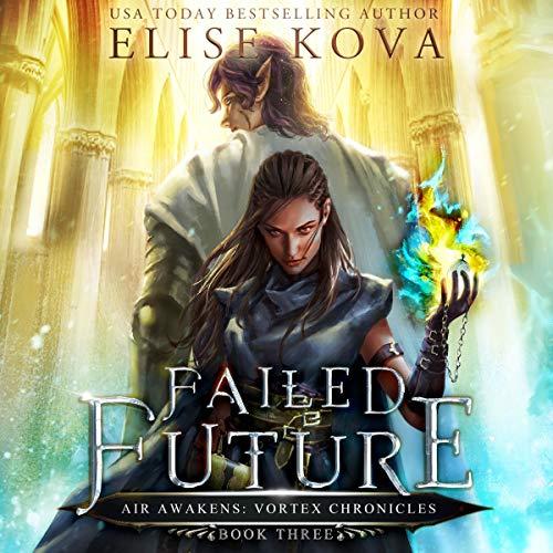 Failed Future: Air Awakens: Vortex Chronicles, Book 3