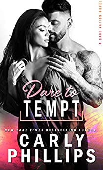 Dare To Tempt (Dare Nation Book 2) by [Carly Phillips]