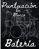 Puntuación en blanco bateria: Para Bateristas Principiantes y Profesionales / Folleto de Partituras en Blanco para Patrón y Retranscripción / 103 ... 8x10 / Regalos útiles para mantener el Groove