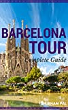 Barcelona Tour: Complete Guide (English Edition)