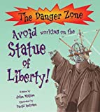 Avoid Working On The Statue Of Liberty! (The Danger Zone)