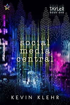 Social Media Central (Tayler Book 1) by [Kevin Klehr]
