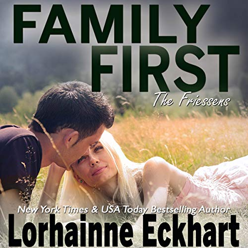 Family First     The Friessens Series, Book 7              By:                                                                                                                                 Lorhainne Eckhart                               Narrated by:                                                                                                                                 K. Richardson                      Length: 3 hrs and 57 mins     Not rated yet     Overall 0.0