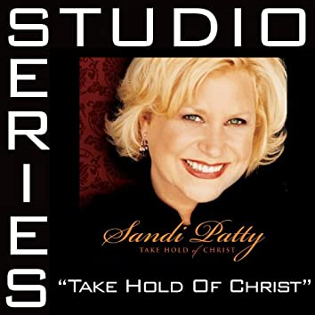 Take Hold Of Christ [Studio Series Performance Track]