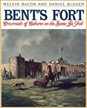 Bent's Fort: Crossroads of Cultures on the Santa Fe Trail