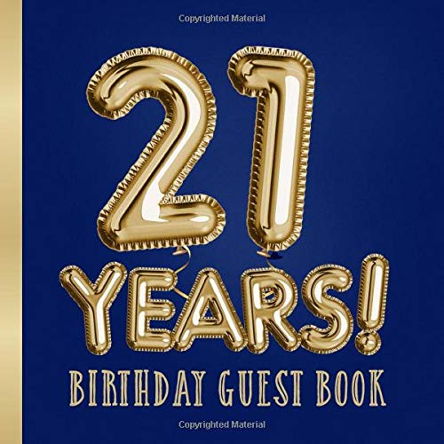21 Years - Birthday Guest Book: Great for 21st Birthday Party - Navy Blue Birthday Decorations & Gifts for men and women - 21 Years - Decor Guestbook ... pages for Wishes and Photos of Guests