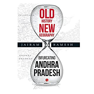 Old History, New Geography     Bifurcating Andhra Pradesh              Written by:                                                                                                                                 Jairam Ramesh                               Narrated by:                                                                                                                                 Sagar Arya                      Length: 6 hrs and 5 mins     1 rating     Overall 4.0