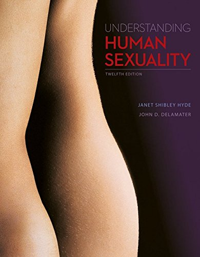 Compare Textbook Prices for Understanding Human Sexuality 12 Edition ISBN 9780078035395 by Hyde, Janet,DeLamater, John