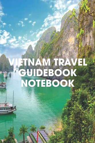 Vietnam Travel Guidebook Notebook: Notebook Journal  Diary/ Lined - Size 6x9 Inches 100 Pages