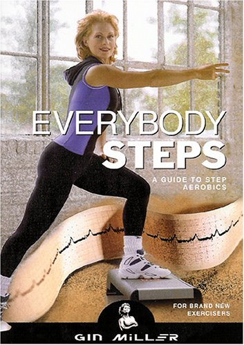 Everybody Steps: A guide to step aerobics