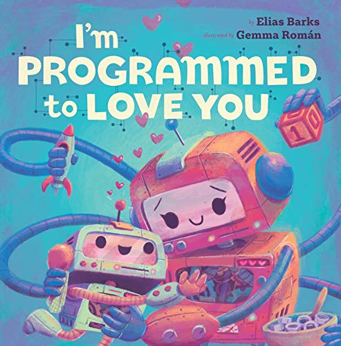 I'm Programmed to Love You (Hazy Dell Love & Nurture Books)