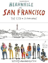 Meanwhile in San Francisco: The City in its Own Words by Wendy MacNaughton(2014-03-18)