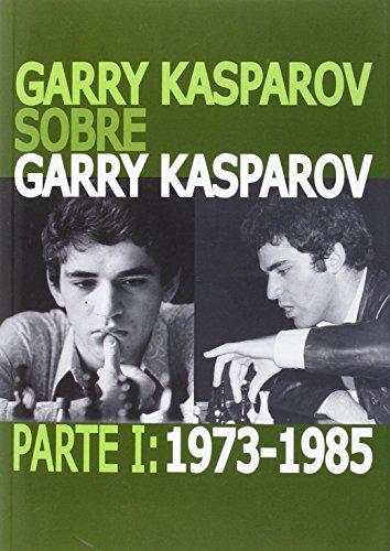 Garry Kasparov Sobre Garry Kasparov: 1
