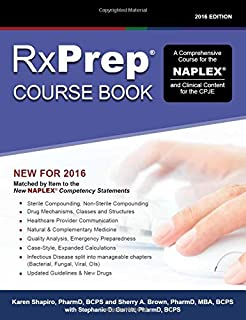 RxPrep Course Book 2016 Edition A Comprehensive Course for the NAPLEX(R) and Clinical Content for the CPJE