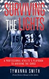 Surviving the Lights: A Professional Athlete's Playbook to Avoiding the Curse (English Edition)