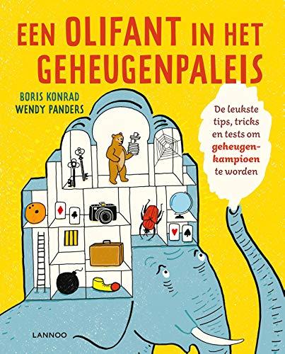 Een olifant in het geheugenpaleis: De leukste tips, tricks en tests om geheugenkampioen te worden