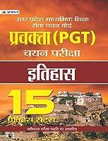 UTTAR PRADESH MADHYAMIK SHIKSHA SEVA CHAYAN BOARD PRAVAKTA (PGT) CHAYAN PARIKSHA, ITIHAS 15 PRACTICE SETS