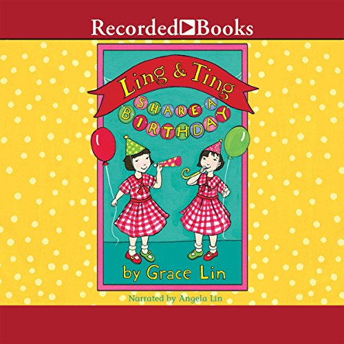 Ling & Ting Share a Birthday audiobook cover art
