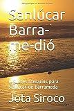 Sanlúcar Barra-me-dió: Juguetes literarios para Sanlúcar de Barrameda