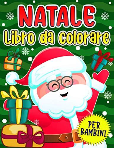 Natale libro da colorare per bambini: 40 Pagine da Colorare di Natale - idea regalo di Natale per bambini dai 3 ai 9 anni