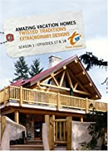 Amazing Vacation Homes Season 1 - Episode 17: Twisted Traditions & Episode 18: Extraordinary Designs