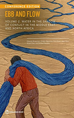 Ebb and Flow, Volume 2 : Water in the Shadow of Conflict in the Middle East and North Africa (English Edition)