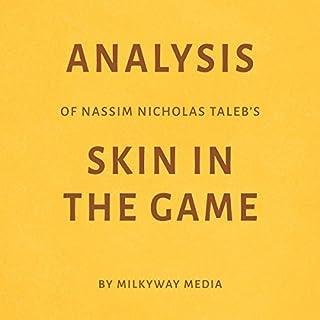 Analysis of Nassim Nicholas Taleb's Skin in the Game audiobook cover art