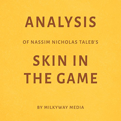 Analysis of Nassim Nicholas Taleb's Skin in the Game audiobook cover art