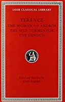 The Woman of Andros. The Self-Tormentor. The Eunuch (Loeb Classical Library)