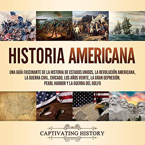 Historia Americana [American History] Audiobook By Captivating History cover art