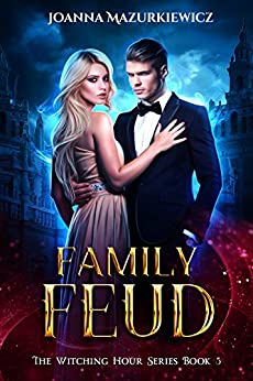 Family Feud: The Witching Hour Series Book 5 by [Joanna Mazurkiewicz]