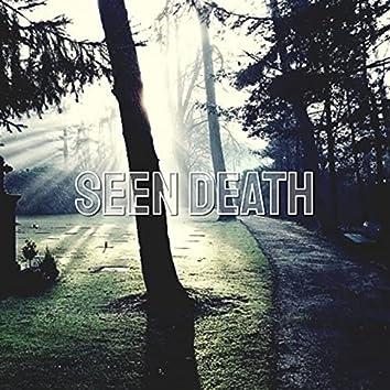 Seen Death
