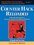 Counter Hack Reloaded: A Step-by-Step Guide to Computer Attacks and Effective Defenses