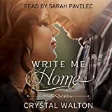 Write Me Home - Crystal Walton