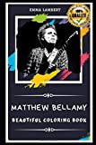 Matthew Bellamy Beautiful Coloring Book: Stress Relieving Adult Coloring Book for All Ages